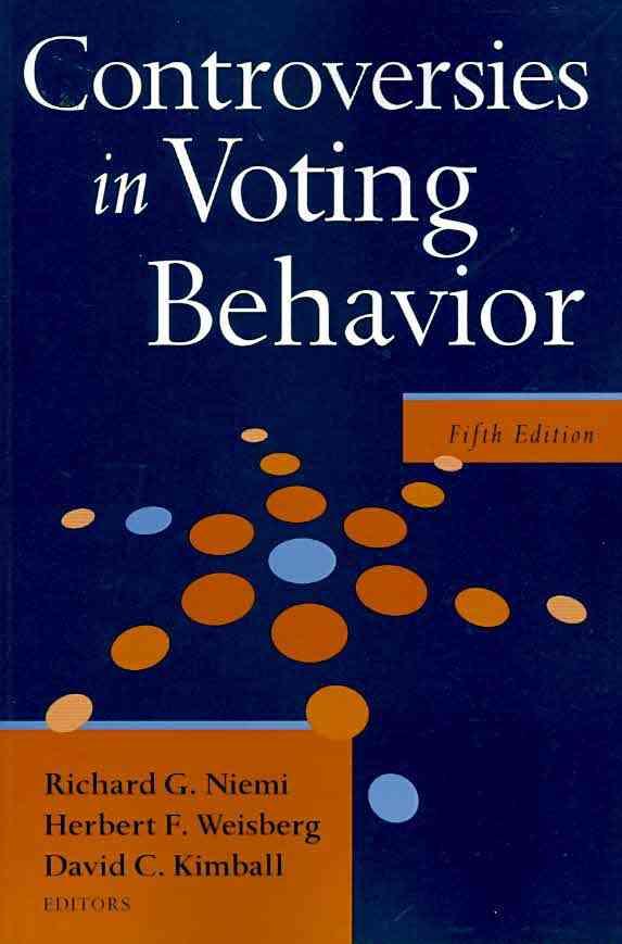 Controversies in Voting Behavior By Niemi, Richard G./ Wiesberg, Herbert F./ Kimball, David C.