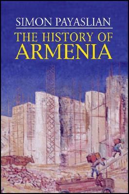 The History of Armenia By Payaslian, Simon